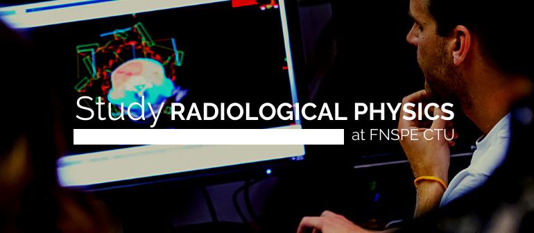 Study Radiological Physics at FNSPE CTU