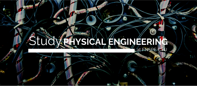 Study Physical Engineering at FNSPE CTU