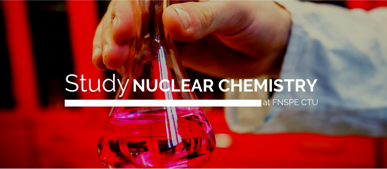 Study Nuclear Chemistry at FNSPE