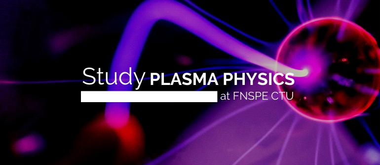 Study Plasma Physics at FNSPE