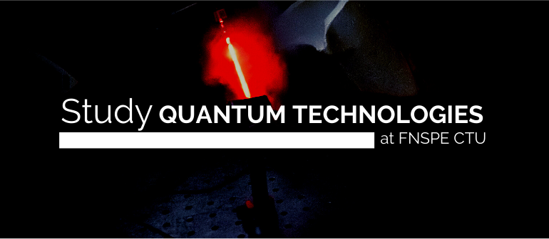 Study Quantum Technologies at FNSPE